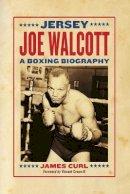 James Curl - Jersey Joe Walcott: A Boxing Biography - 9780786468225 - V9780786468225