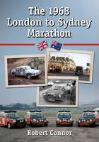 Robert Connor - The 1968 London to Sydney Marathon: A History of the 10,000 Mile Endurance Rally - 9780786495863 - V9780786495863