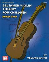 Smith, Melanie - Beginner Violin Theory For Children, Book Two - 9780786670895 - V9780786670895