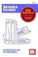 Barrett, David, Hasenpusch, Fritz - Harmonica Essentials: Gig Savers Complete Edition - 9780786697007 - V9780786697007