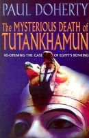 Paul Doherty - The Mysterious Death of Tutankhamun: Re-opening the Case of Egypt's Boy-King - 9780786712458 - KMR0002423