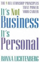 Ronna Lichtenberg - It's Not Business, It's Personal - 9780786865949 - KHS0065307