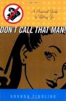Findling, Rhonda - Don't Call That Man - 9780786884278 - V9780786884278