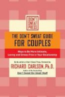 Carlson, Richard - The Don't Sweat Guide for Couples - 9780786887200 - V9780786887200