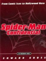 Gross, Edward - Spider-Man Confidential: From Comic Icon to Hollywood Hero (Spiderman) - 9780786887224 - KRF0038876