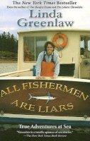 Greenlaw, Linda - All Fishermen Are Liars: True Tales from the Dock Bar - 9780786888788 - KSG0010548
