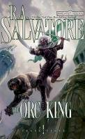 Salvatore, R. A. - The Orc King - 9780786950461 - V9780786950461