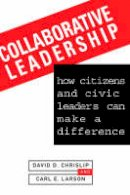 Chrislip, D.D. - Collaborative Leadership - 9780787900038 - V9780787900038