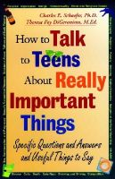 Charles E. Schaefer~Theresa Foy DiGeronimo - How to Talk to Teens About Really Important Things: Specific Questions and Answers and Useful Things to Say - 9780787943585 - KEX0161326