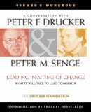 Drucker, Peter F., Senge, Peter - A Conversation With Peter Drucker & Peter M. Senge ; Leading in a time of change, what it will take to lead tomorrow, viewer's workbook - 9780787956684 - V9780787956684