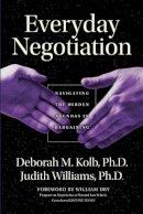 Kolb, Deborah M.; Williams, Judith - Everyday Negotiation - 9780787965013 - V9780787965013