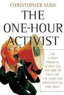 Kush, Christopher - The One-hour Activist - 9780787973001 - V9780787973001
