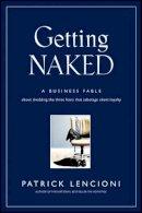 Lencioni, Patrick M. - Getting Naked - 9780787976392 - V9780787976392