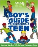 American Medical Association; Pfeifer, Kate Gruenwald - American Medical Association Boy's Guide to Becoming a Teen - 9780787983437 - V9780787983437
