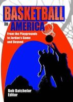 Hoffmann, Frank, Batchelor, Robert P, Manning, Martin J - Basketball in America: From the Playgrounds to Jordan's Game and Beyond (Contemporary Sports Issues) - 9780789016133 - V9780789016133
