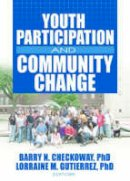 Checkoway, Barry; Gutierrez, Lorraine - Youth Participation and Community Change - 9780789032928 - V9780789032928