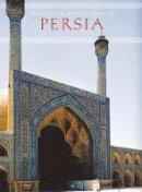 Curatola, Giovanni, Scarcia, Gianroberto - The Art and Architecture of Persia - 9780789209207 - KEX0291491
