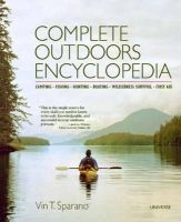 Sparano, Vin T. - Complete Outdoors Encyclopedia: Camping, Fishing, Hunting, Boating, Wilderness Survival, First Aid - 9780789327055 - V9780789327055