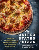 Priebe, Craig, Jacob, Dianne - The United States of Pizza: America's Favorite Pizzas, From Thin Crust to Deep Dish, Sourdough to Gluten-Free - 9780789329448 - V9780789329448