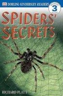 Platt, Richard - Spiders' Secrets (DK Readers Level 3) - 9780789483737 - KEX0253294