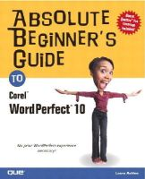 Acklen, Laura - Absolute Beginner's Guide to Corel WordPerfect 10 - 9780789729217 - V9780789729217