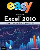 Que Publishing, Alexander, Michael - Easy Microsoft Excel 2010 - 9780789743756 - V9780789743756