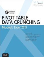 Jelen, Bill, Alexander, Michael - Excel 2013 Pivot Table Data Crunching (MrExcel Library) - 9780789748751 - V9780789748751