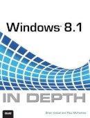 Knittel, Brian, McFedries, Paul - Windows 8.1 In Depth - 9780789752819 - V9780789752819