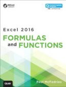 McFedries, Paul - Excel 2016 Formulas and Functions (includes Content Update Program) (MrExcel Library) - 9780789755643 - V9780789755643