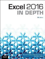 Jelen, Bill - Excel 2016 In Depth (includes Content Update Program) - 9780789755841 - V9780789755841