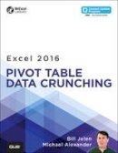 Jelen, Bill; Alexander, Michael - Excel 2016 Pivot Table Data Crunching - 9780789756299 - V9780789756299