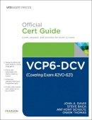 Davis, John A., Baca, Steve, Thomas, Owen - VCP6-DCV Official Cert Guide (Exam #2V0-621) (3rd Edition) (VMware Press Certification) - 9780789756480 - V9780789756480