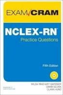 Rinehart, Wilda, Sloan, Diann, Hurd, Clara - NCLEX-RN Practice Questions Exam Cram (5th Edition) - 9780789757531 - V9780789757531