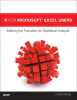Carlberg, Conrad - R for Microsoft® Excel Users: Making the Transition for Statistical Analysis - 9780789757852 - V9780789757852