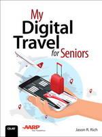 Rich, Jason R. - My Digital Travel for Seniors - 9780789757951 - V9780789757951