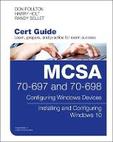 Poulton, Don, Holt, Harry, Bellet, Randy - MCSA 70-697 and 70-698 Cert Guide: Configuring Windows Devices; Installing and Configuring Windows 10 (Certification Guide) - 9780789758804 - V9780789758804