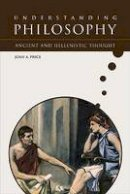 Price, Joan A - Ancient and Hellenistic Thought (Understanding Philosophy) - 9780791087398 - V9780791087398