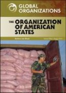 Bloom, Barbara Lee - The Organization of American States (Global Organizations) - 9780791095447 - V9780791095447