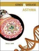 Smith, Terry L - Asthma (Genes & Disease) - 9780791096635 - V9780791096635