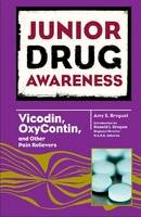 Breguet, Amy E - Vicodin, OxyContin, and Other Pain Relievers (Junior Drug Awareness) - 9780791097007 - V9780791097007