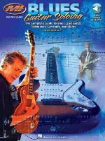 Wyatt, Keith - Blues Guitar Soloing: The Complete Guide to Blues Guitar Soloing Techniques, Concepts, and Styles (Musicians Institute Press) - 9780793571291 - V9780793571291