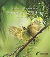 Lai, Fanny, Olesen, Bjorn - A Visual Celebration of Borneo's Wildlife: [All Royalties Donated to Fauna & Flora International] - 9780794607876 - V9780794607876