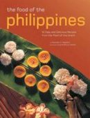 Alejandro, Reynaldo G. - The Food of the Philippines: 81 Easy and Delicious Recipes from the Pearl of the Orient - 9780794607913 - V9780794607913