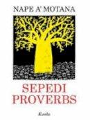 Motana, Nape 'A - Sepedi Proverbs - 9780795701856 - V9780795701856