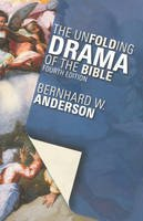 Anderson, Bernhard W. - The Unfolding Drama of the Bible - 9780800635602 - V9780800635602