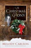 Carlson, Melody - Christmas Pony, The - 9780800719272 - V9780800719272