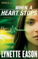 Eason, Lynette - When a Heart Stops: A Novel (Deadly Reunions) - 9780800720087 - V9780800720087