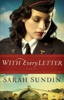 Sundin, Sarah - With Every Letter: A Novel (Wings of the Nightingale) - 9780800720810 - V9780800720810