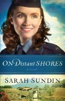 Sundin, Sarah - On Distant Shores: A Novel (Wings of the Nightingale) (Volume 2) - 9780800720827 - V9780800720827
