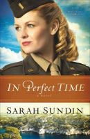 Sundin, Sarah - In Perfect Time: A Novel (Wings of the Nightingale) - 9780800720834 - V9780800720834